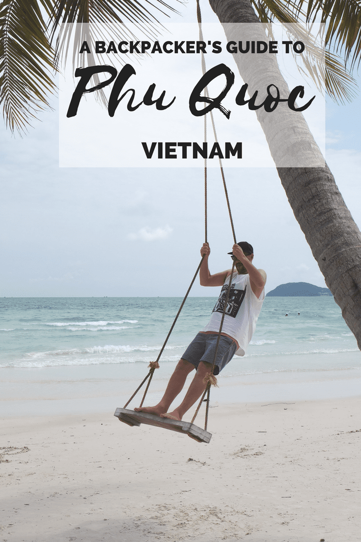 A Backpacker's Guide to Phu Quoc Island, Vietnam   Man Vs Globe