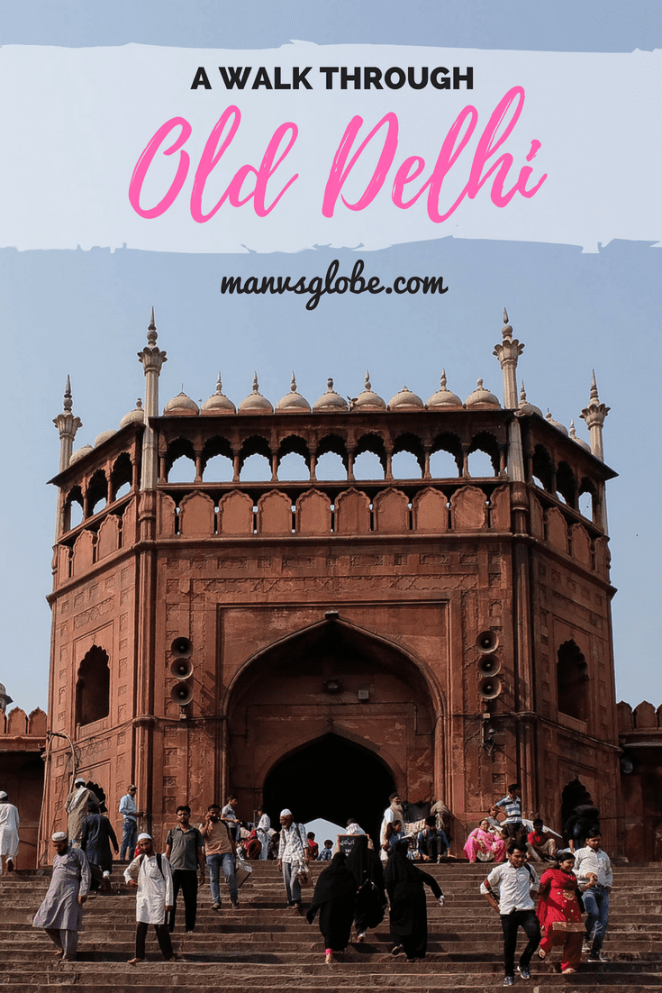 A Walk Through Old Delhi   Man Vs Globe